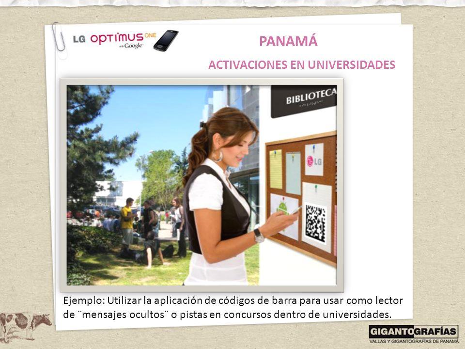PANAMÁ ACTIVACIONES EN UNIVERSIDADES Ejemplo: Utilizar la aplicación de códigos de barra para usar como lector de ¨mensajes ocultos¨ o pistas en concu
