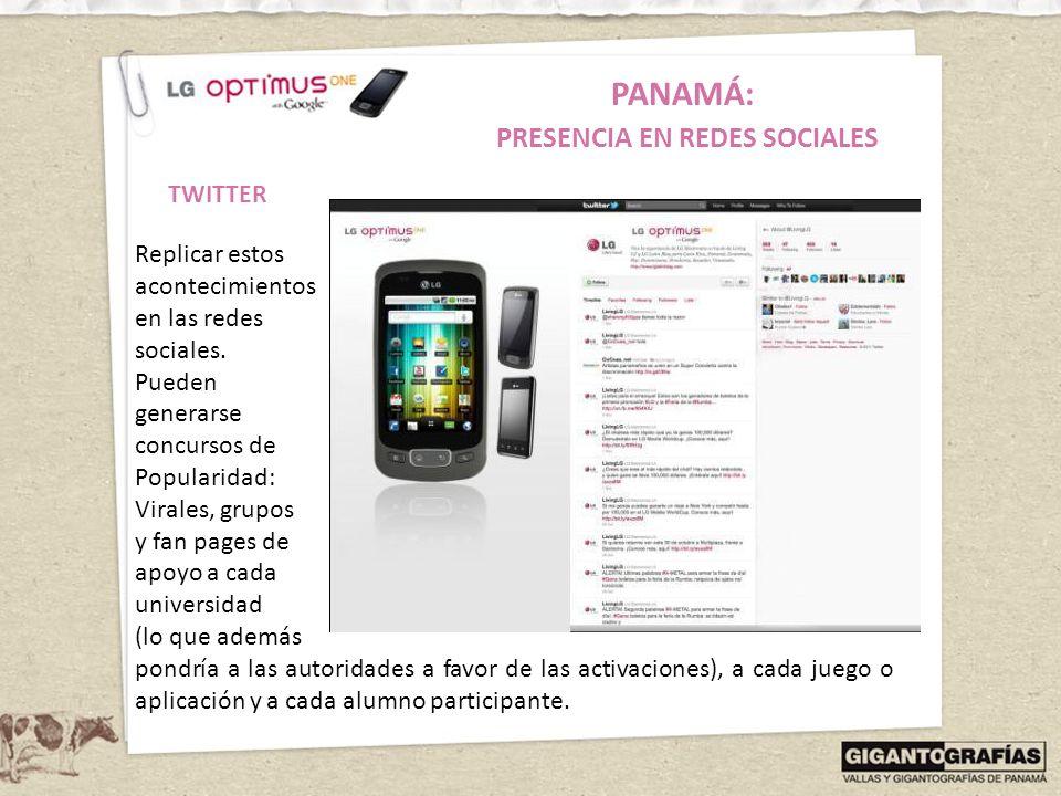 PANAMÁ: PRESENCIA EN REDES SOCIALES TWITTER Replicar estos acontecimientos en las redes sociales. Pueden generarse concursos de Popularidad: Virales,