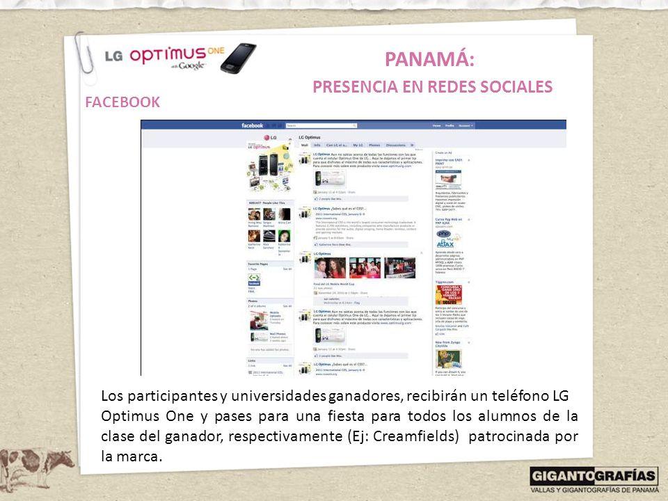 PANAMÁ: PRESENCIA EN REDES SOCIALES FACEBOOK Los participantes y universidades ganadores, recibirán un teléfono LG Optimus One y pases para una fiesta