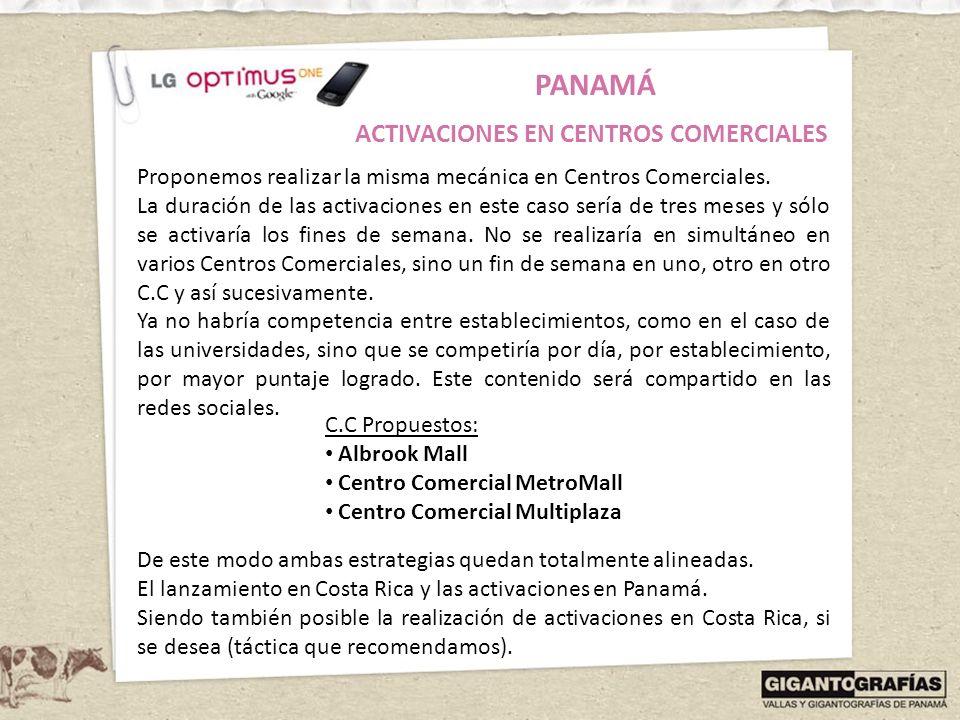 De este modo ambas estrategias quedan totalmente alineadas. El lanzamiento en Costa Rica y las activaciones en Panamá. Siendo también posible la reali