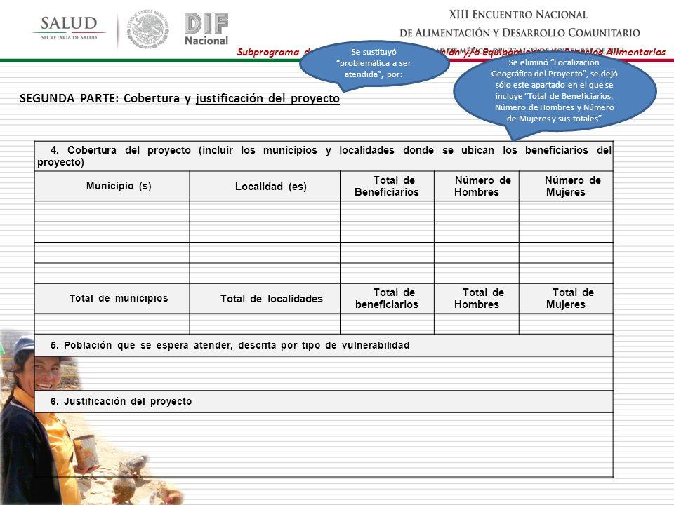 Subprograma de Infraestructura, Rehabilitación y/o Equipamiento de Espacios Alimentarios SEGUNDA PARTE: Cobertura y justificación del proyecto 4. Cobe