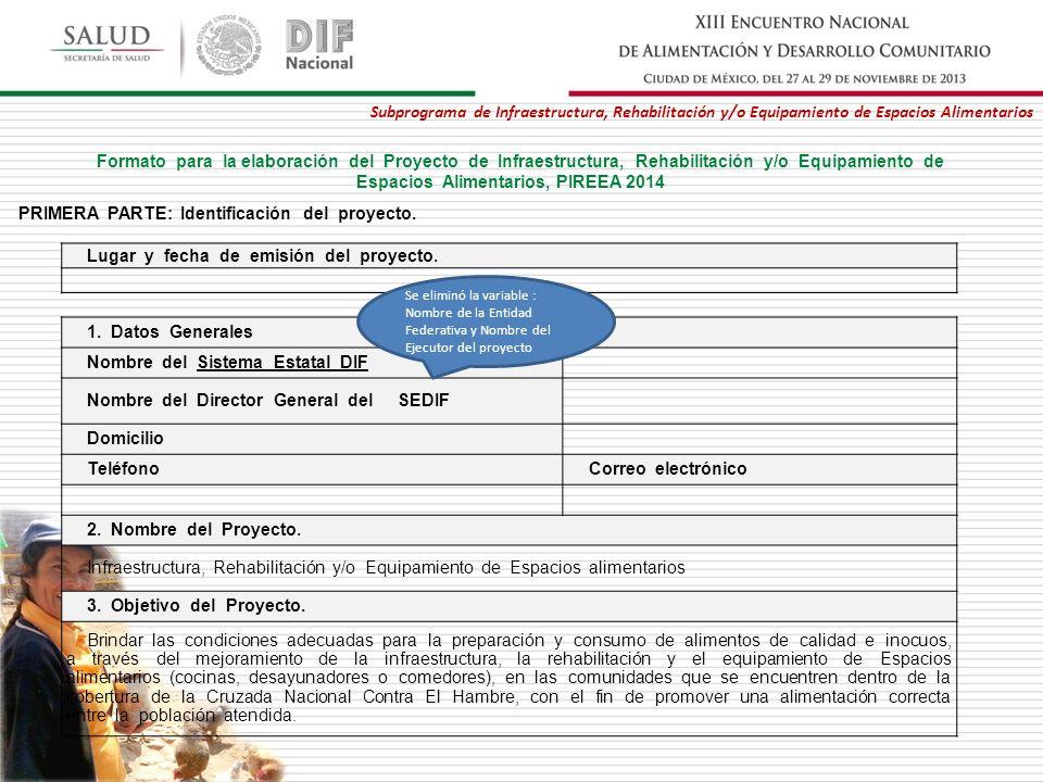 Subprograma de Infraestructura, Rehabilitación y/o Equipamiento de Espacios Alimentarios 1. Datos Generales Nombre del Sistema Estatal DIF Nombre del