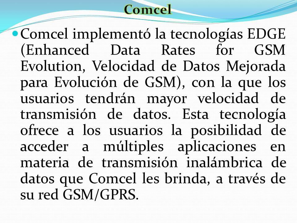 Comcel implementó la tecnologías EDGE (Enhanced Data Rates for GSM Evolution, Velocidad de Datos Mejorada para Evolución de GSM), con la que los usuar
