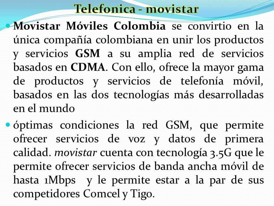 Movistar Móviles Colombia se convirtio en la única compañía colombiana en unir los productos y servicios GSM a su amplia red de servicios basados en C