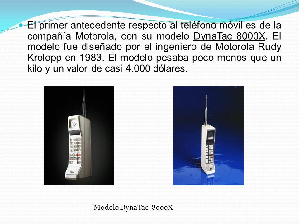 El primer antecedente respecto al teléfono móvil es de la compañía Motorola, con su modelo DynaTac 8000X. El modelo fue diseñado por el ingeniero de M
