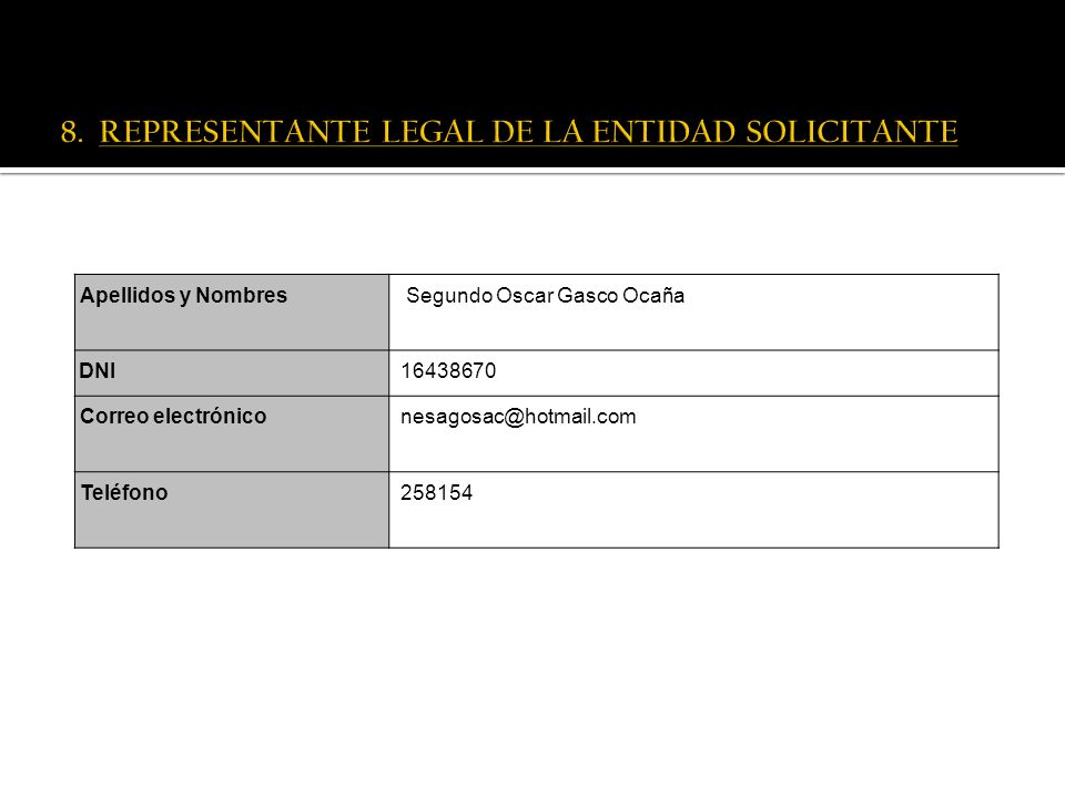 Apellidos y Nombres Segundo Oscar Gasco Ocaña DNI 16438670 Correo electrónico nesagosac@hotmail.com Teléfono 258154 9. COORDINADOR GENERAL DEL PROYECT