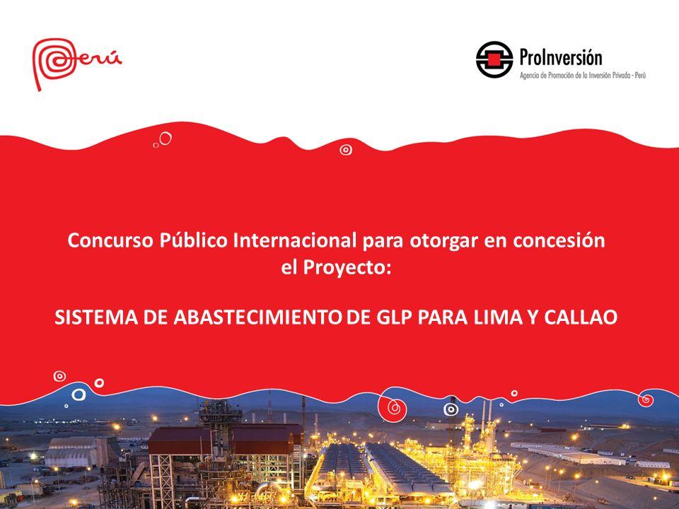 Concurso Público Internacional para otorgar en concesión el Proyecto: SISTEMA DE ABASTECIMIENTO DE GLP PARA LIMA Y CALLAO