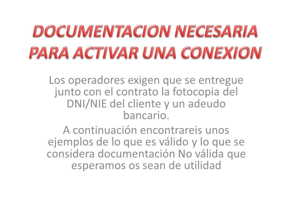 Los operadores exigen que se entregue junto con el contrato la fotocopia del DNI/NIE del cliente y un adeudo bancario.