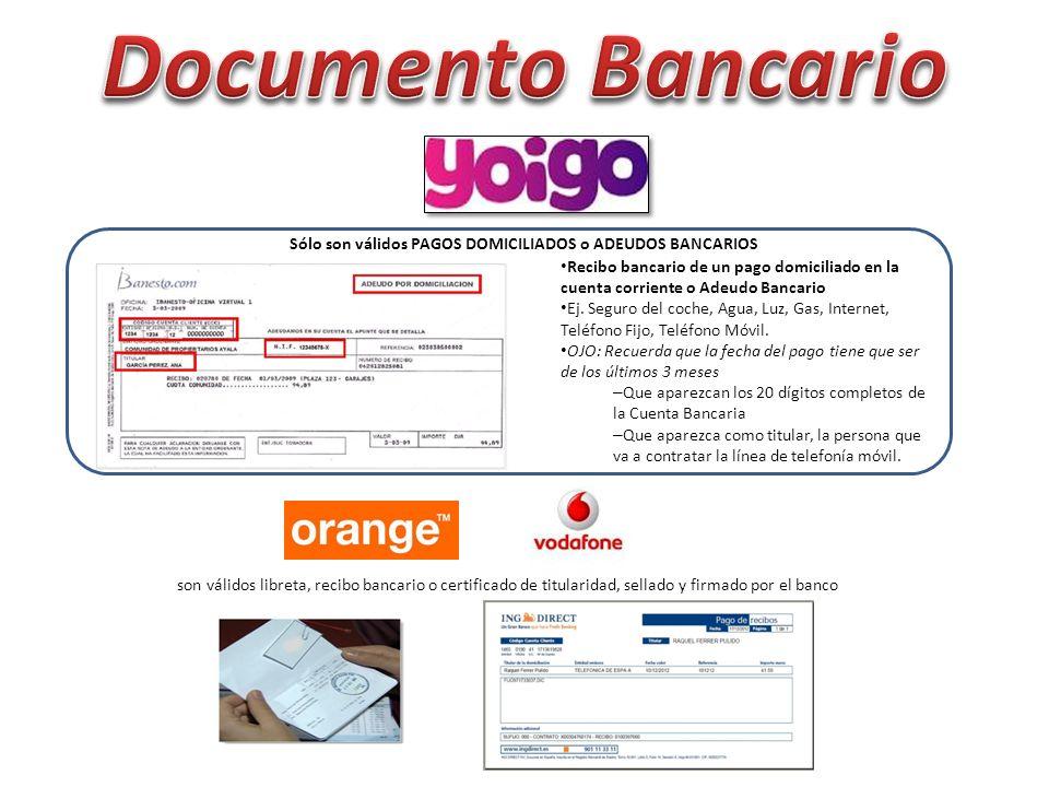 Sólo son válidos PAGOS DOMICILIADOS o ADEUDOS BANCARIOS Recibo bancario de un pago domiciliado en la cuenta corriente o Adeudo Bancario Ej.