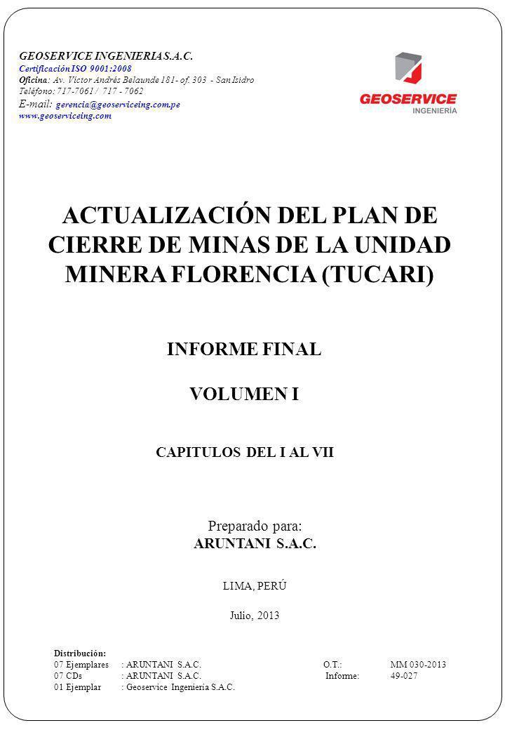 LIMA, PERÚ Julio, 2013 Distribución: 07 Ejemplares : ARUNTANI S.A.C.O.T.: MM 030-2013 07 CDs: ARUNTANI S.A.C. Informe: 49-027 01 Ejemplar : Geoservice