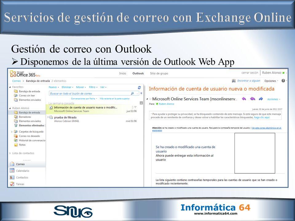 Gestión de correo con Outlook Disponemos de la última versión de Outlook Web App
