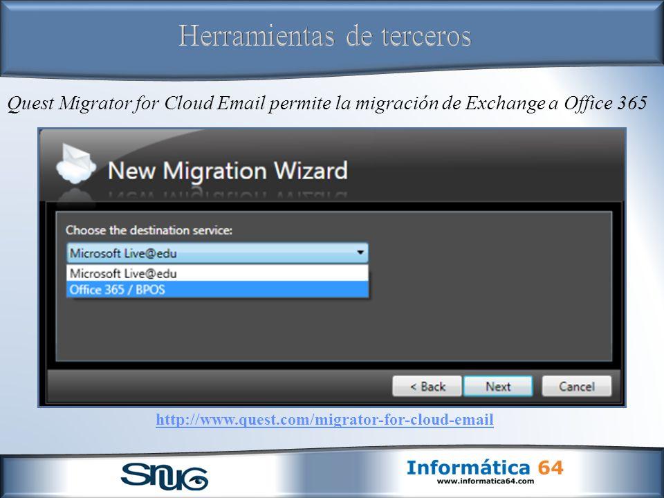 http://www.quest.com/migrator-for-cloud-email Quest Migrator for Cloud Email permite la migración de Exchange a Office 365