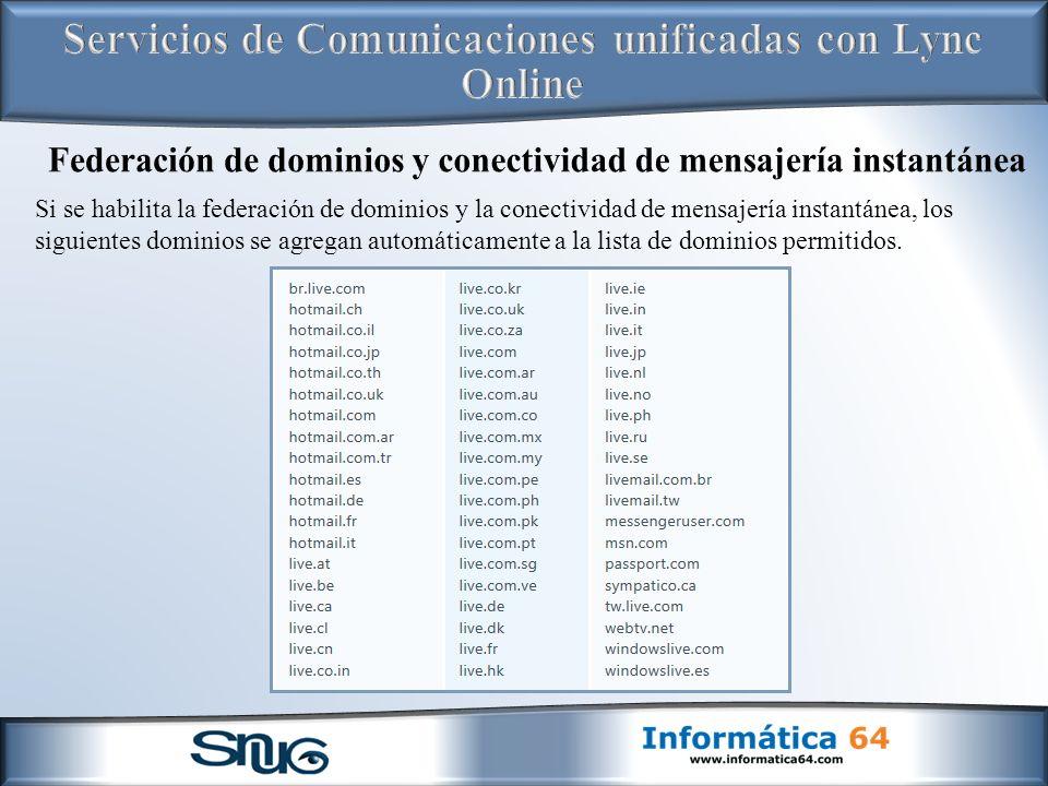 Si se habilita la federación de dominios y la conectividad de mensajería instantánea, los siguientes dominios se agregan automáticamente a la lista de dominios permitidos.
