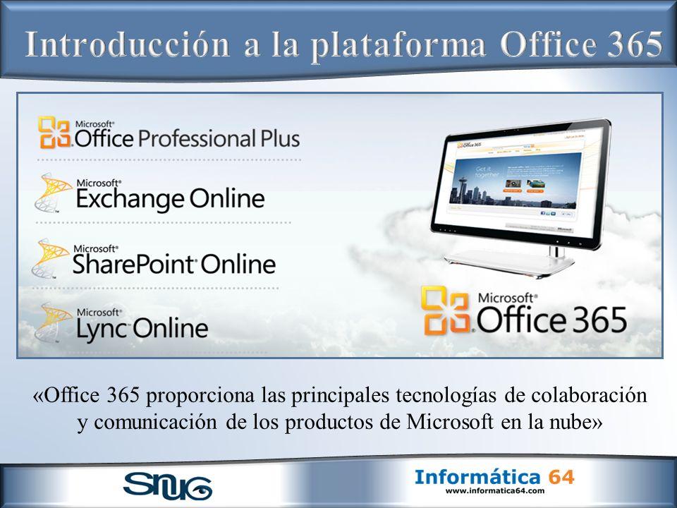 «Office 365 proporciona las principales tecnologías de colaboración y comunicación de los productos de Microsoft en la nube»