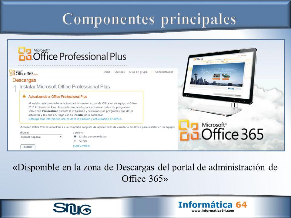 «Disponible en la zona de Descargas del portal de administración de Office 365»