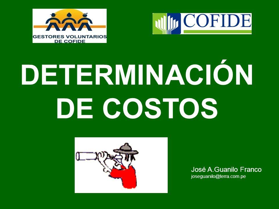 DETERMINACIÓN DE COSTOS José A.Guanilo Franco joseguanilo@terra.com.pe