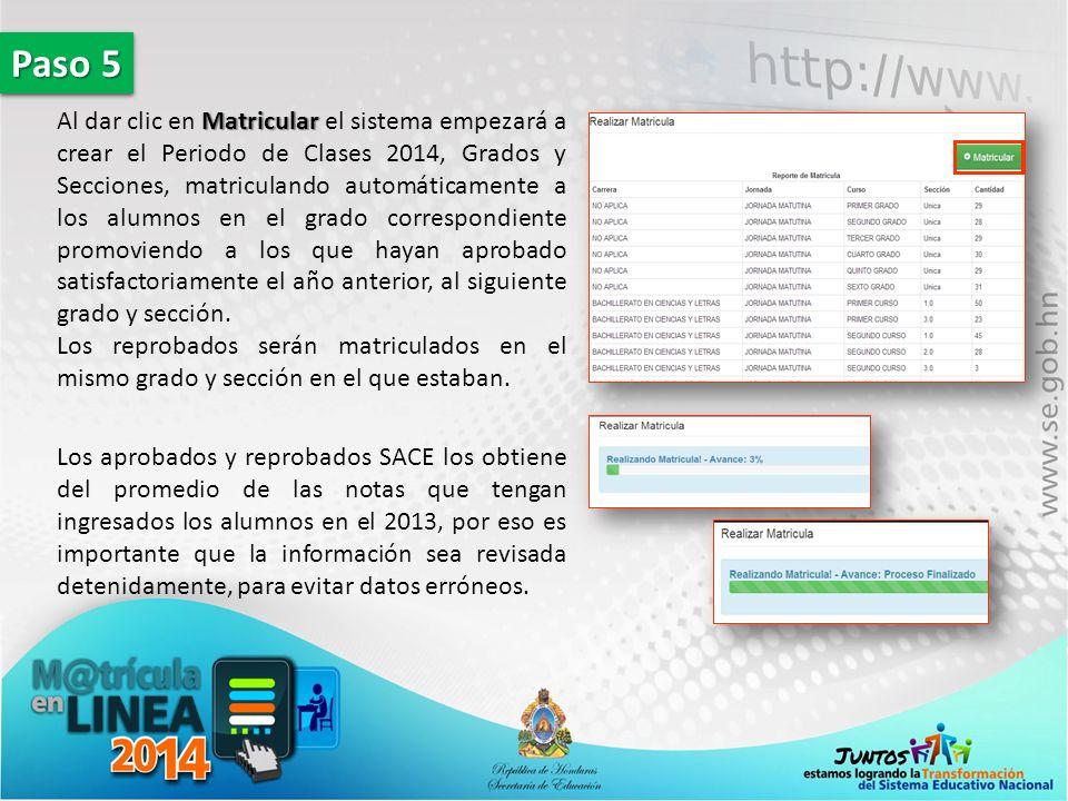 Matricular Al dar clic en Matricular el sistema empezará a crear el Periodo de Clases 2014, Grados y Secciones, matriculando automáticamente a los alu