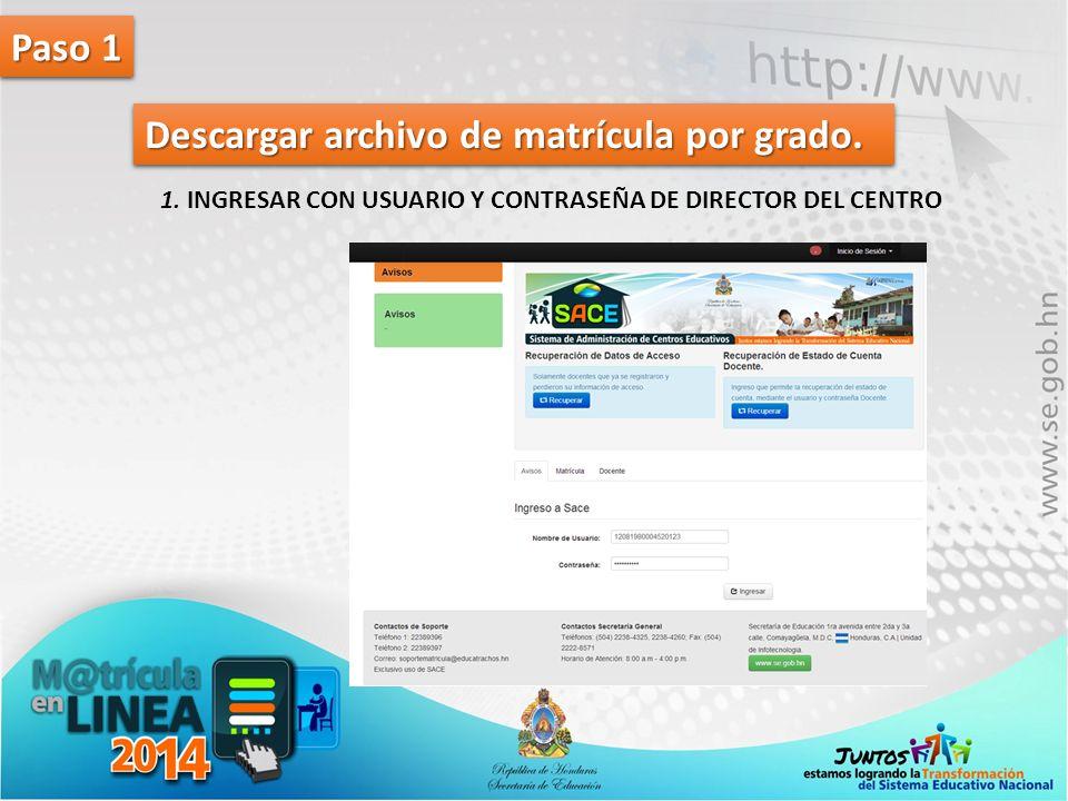 Paso 1 Descargar archivo de matrícula por grado. 1. INGRESAR CON USUARIO Y CONTRASEÑA DE DIRECTOR DEL CENTRO
