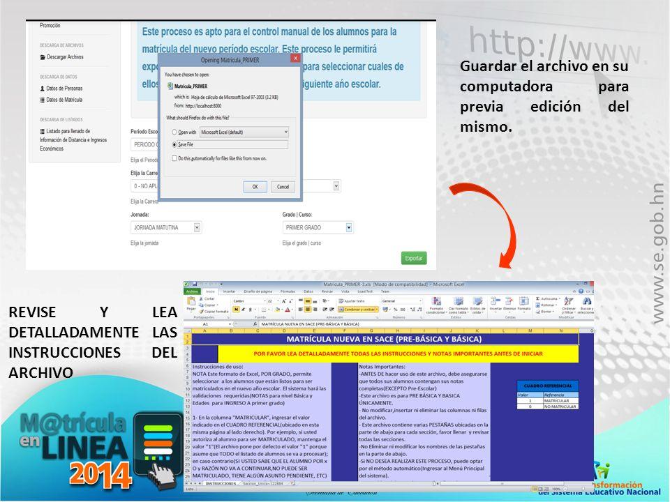Guardar el archivo en su computadora para previa edición del mismo. REVISE Y LEA DETALLADAMENTE LAS INSTRUCCIONES DEL ARCHIVO