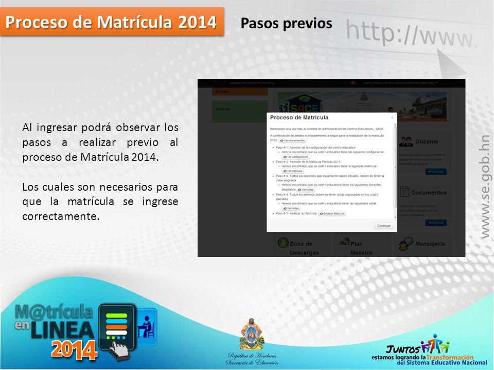 Proceso de Matrícula 2014 Pasos previos Al ingresar podrá observar los pasos a realizar previo al proceso de Matrícula 2014. Los cuales son necesarios