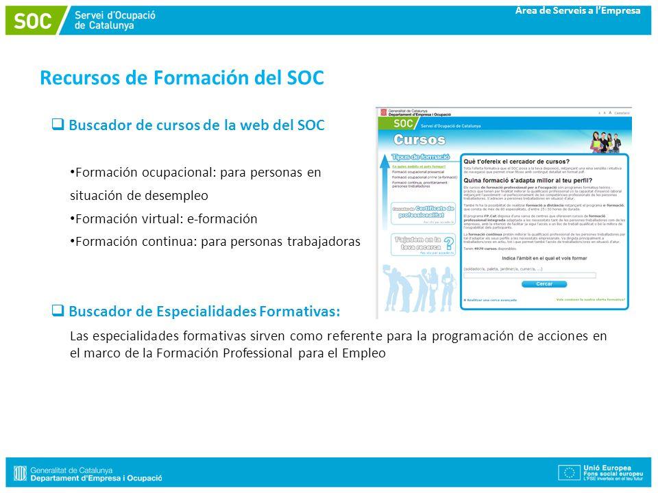 Àrea de Serveis a lEmpresa Recursos de Formación del SOC Buscador de cursos de la web del SOC Formación ocupacional: para personas en situación de des