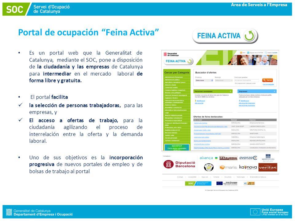 Àrea de Serveis a lEmpresa Portal de ocupación Feina Activa Es un portal web que la Generalitat de Catalunya, mediante el SOC, pone a disposición de l