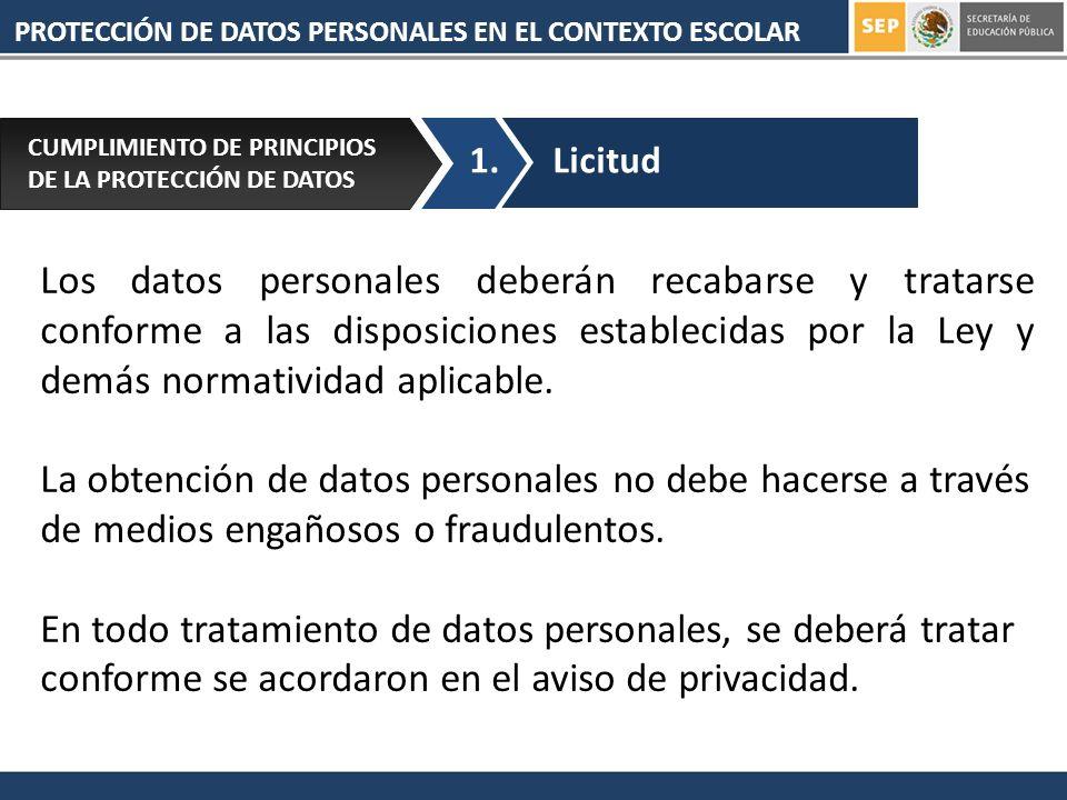 Los datos personales deberán recabarse y tratarse conforme a las disposiciones establecidas por la Ley y demás normatividad aplicable. La obtención de