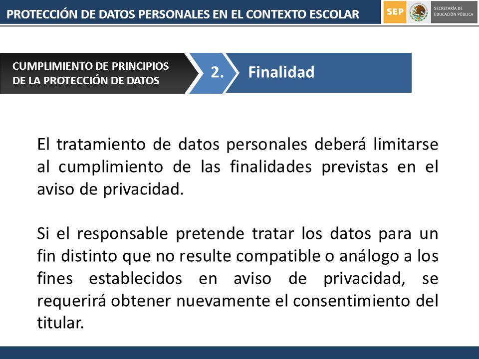 El tratamiento de datos personales deberá limitarse al cumplimiento de las finalidades previstas en el aviso de privacidad.