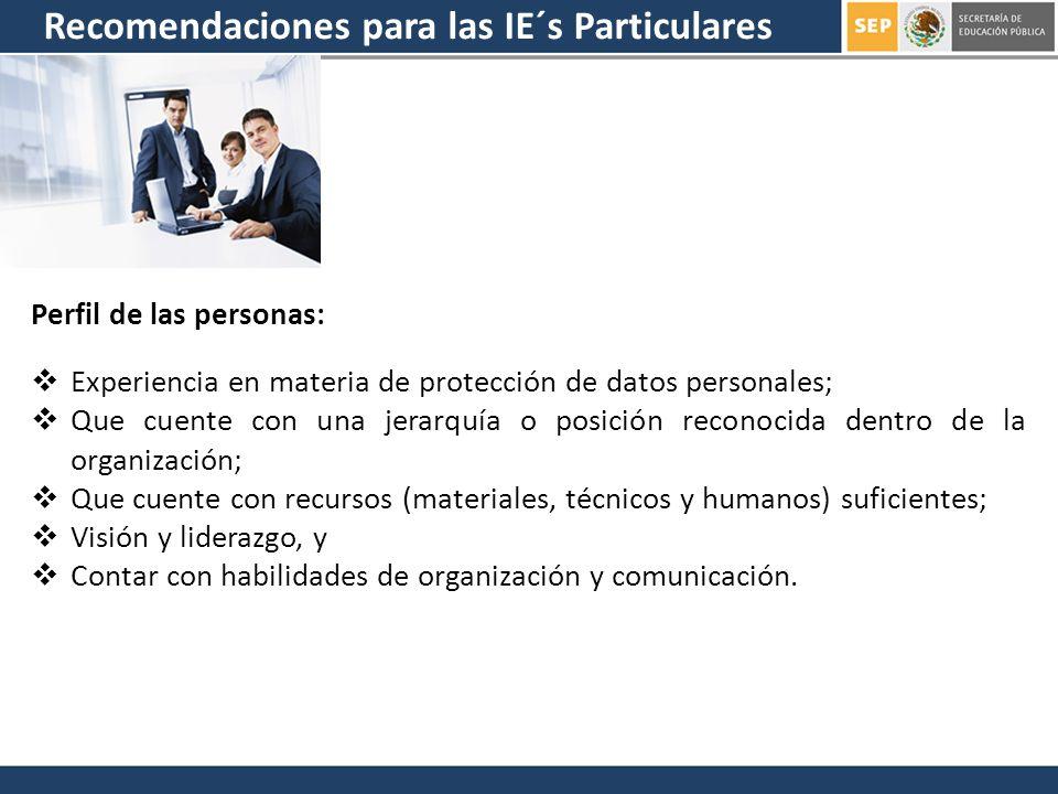 Perfil de las personas: Experiencia en materia de protección de datos personales; Que cuente con una jerarquía o posición reconocida dentro de la orga