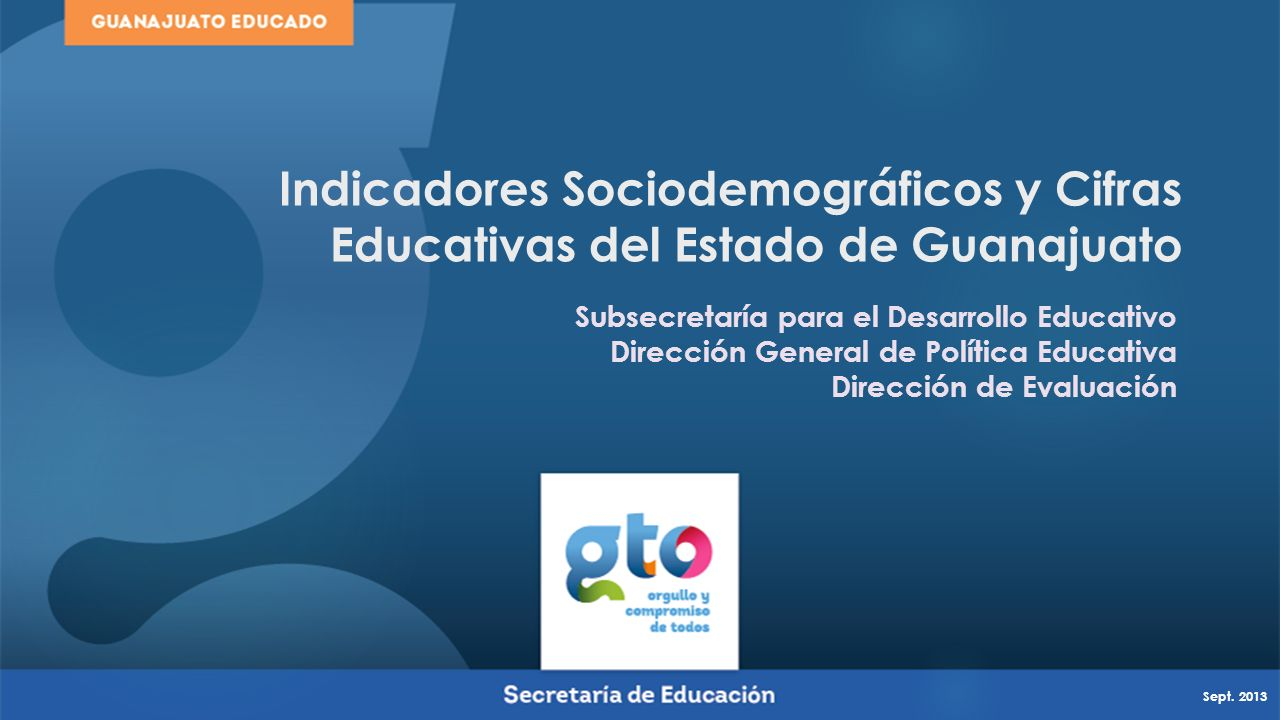 Subsecretaría para el Desarrollo Educativo Dirección General de Política Educativa Dirección de Evaluación Indicadores Sociodemográficos y Cifras Educ