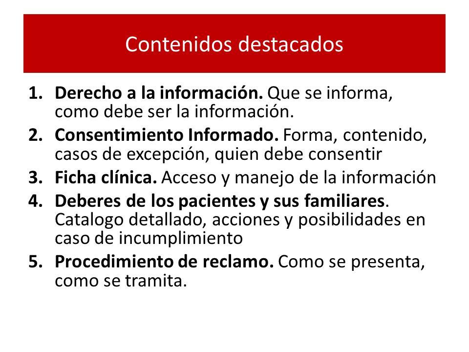 Contenidos destacados 1.Derecho a la información. Que se informa, como debe ser la información. 2.Consentimiento Informado. Forma, contenido, casos de