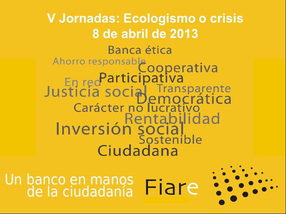 V Jornadas: Ecologismo o crisis 8 de abril de 2013