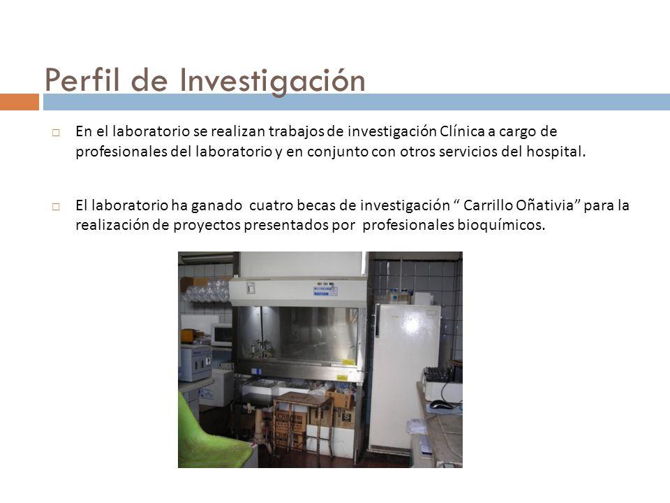 Perfil de Investigación En el laboratorio se realizan trabajos de investigación Clínica a cargo de profesionales del laboratorio y en conjunto con otros servicios del hospital.