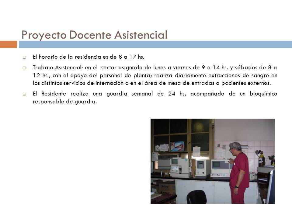 Proyecto Docente Asistencial El horario de la residencia es de 8 a 17 hs.