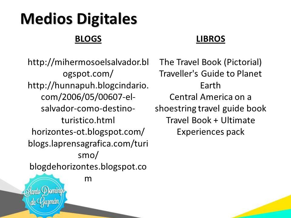 BLOGS http://mihermosoelsalvador.bl ogspot.com/ http://hunnapuh.blogcindario. com/2006/05/00607-el- salvador-como-destino- turistico.html horizontes-o