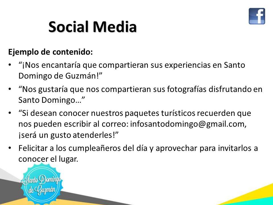 Social Media Social Media Ejemplo de contenido: ¡Nos encantaría que compartieran sus experiencias en Santo Domingo de Guzmán! Nos gustaría que nos com
