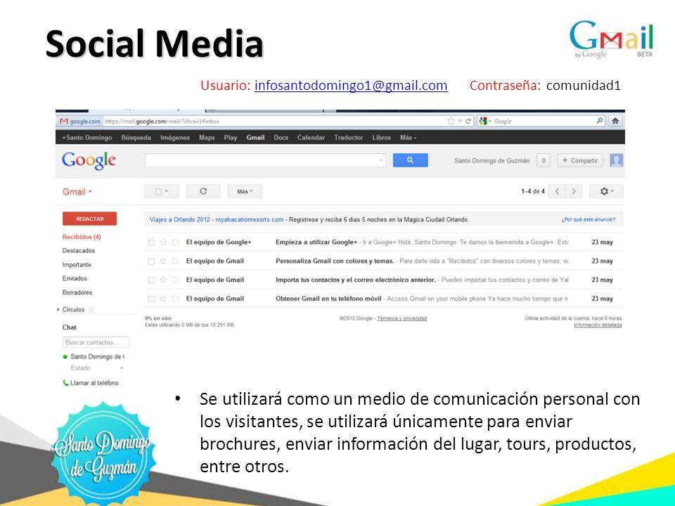 Social Media Social Media Se utilizará como un medio de comunicación personal con los visitantes, se utilizará únicamente para enviar brochures, envia
