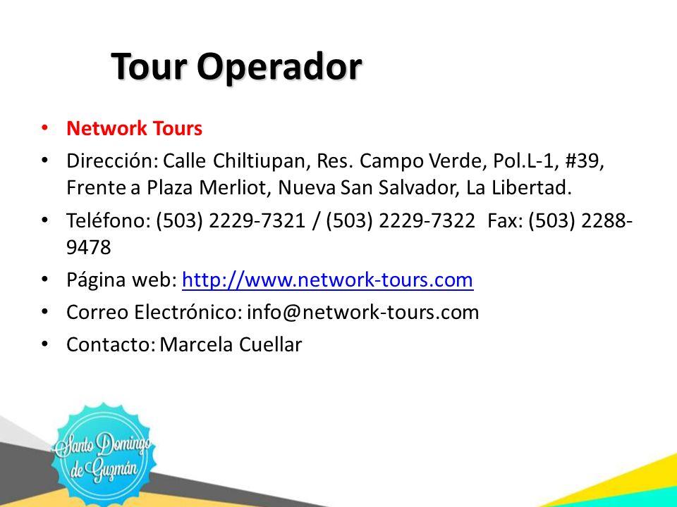 Tour Operador Network Tours Dirección: Calle Chiltiupan, Res. Campo Verde, Pol.L-1, #39, Frente a Plaza Merliot, Nueva San Salvador, La Libertad. Telé