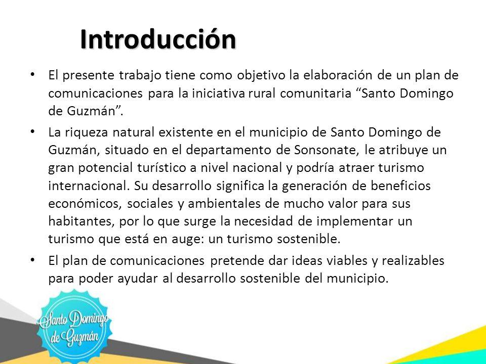 Introducción El presente trabajo tiene como objetivo la elaboración de un plan de comunicaciones para la iniciativa rural comunitaria Santo Domingo de