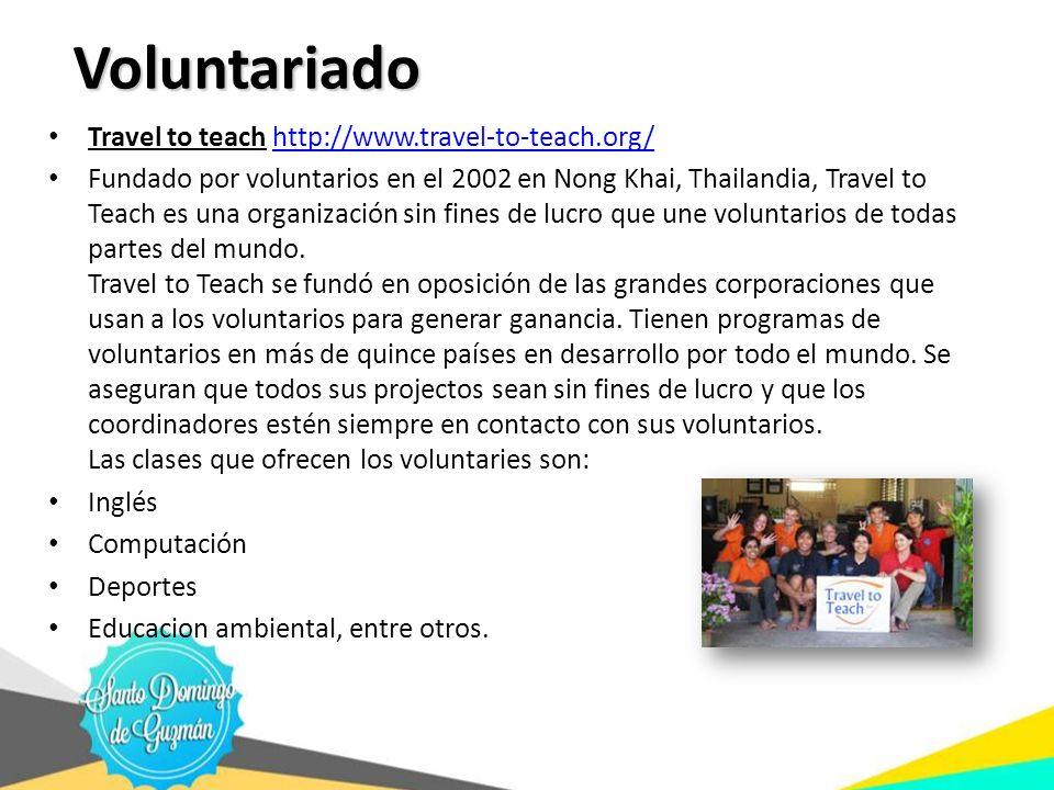 Voluntariado Travel to teach http://www.travel-to-teach.org/http://www.travel-to-teach.org/ Fundado por voluntarios en el 2002 en Nong Khai, Thailandi