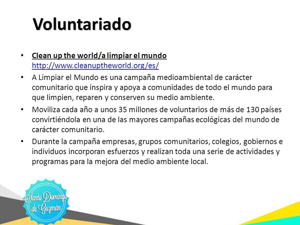 Voluntariado Clean up the world/a limpiar el mundo http://www.cleanuptheworld.org/es/ http://www.cleanuptheworld.org/es/ A Limpiar el Mundo es una cam