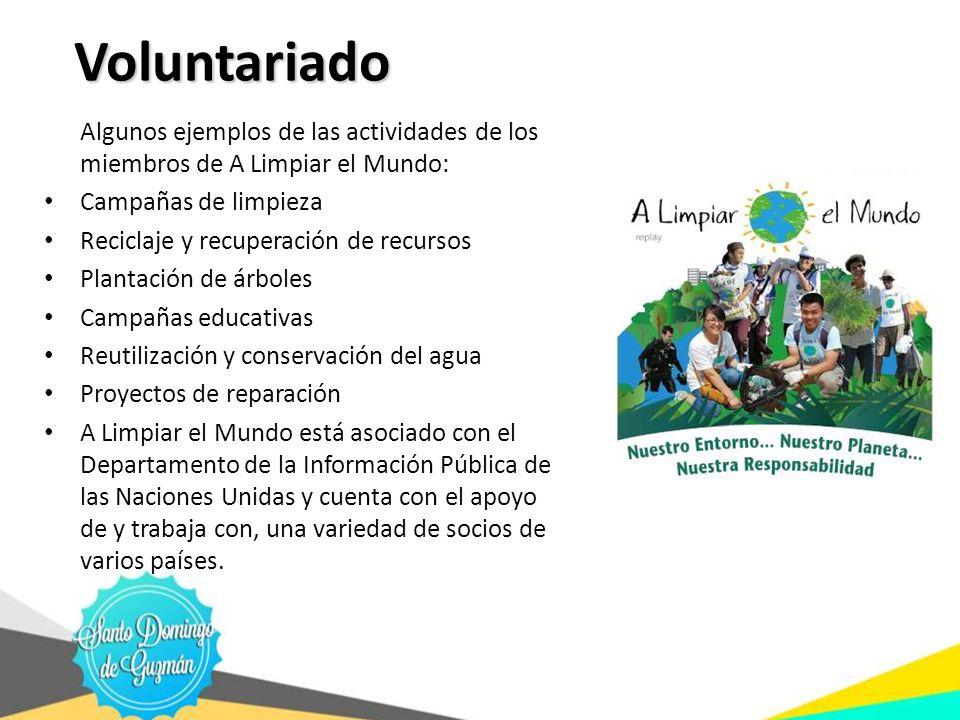 Voluntariado Algunos ejemplos de las actividades de los miembros de A Limpiar el Mundo: Campañas de limpieza Reciclaje y recuperación de recursos Plan