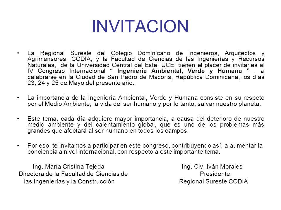 INVITACION La Regional Sureste del Colegio Dominicano de Ingenieros, Arquitectos y Agrimensores, CODIA, y la Facultad de Ciencias de las Ingenierías y