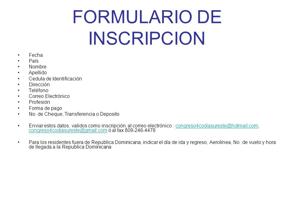 FORMULARIO DE INSCRIPCION Fecha País Nombre Apellido Cedula de Identificación Dirección Teléfono Correo Electrónico Profesión Forma de pago No. de Che