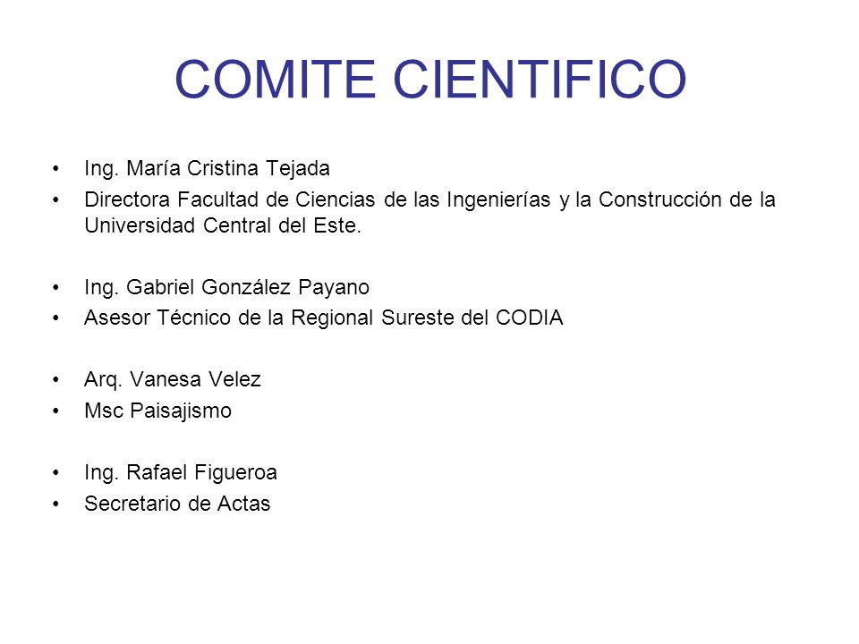 COMITE CIENTIFICO Ing. María Cristina Tejada Directora Facultad de Ciencias de las Ingenierías y la Construcción de la Universidad Central del Este. I
