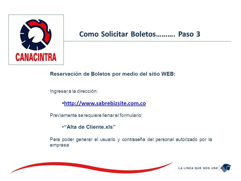 Reservación de Boletos por medio del sitio WEB: Ingresar a la dirección: http://www.sabrebizsite.com.co Previamente se requiere llenar el formulario: