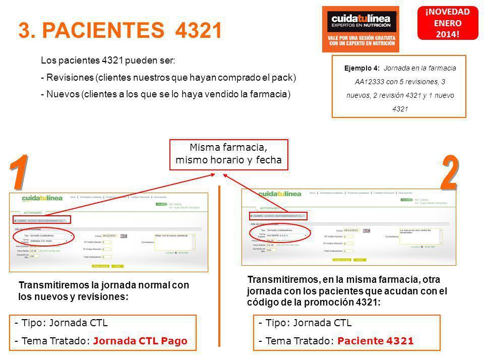 3. PACIENTES 4321 Los pacientes 4321 pueden ser: - Revisiones (clientes nuestros que hayan comprado el pack) - Nuevos (clientes a los que se lo haya v