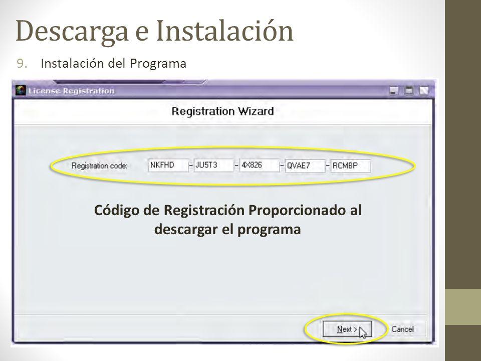 9.Instalación del Programa Descarga e Instalación Código de Registración Proporcionado al descargar el programa