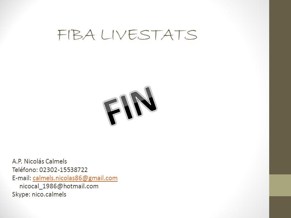 FIBA LIVESTATS A.P. Nicolás Calmels Teléfono: 02302-15538722 E-mail: calmels.nicolas86@gmail.comcalmels.nicolas86@gmail.com nicocal_1986@hotmail.com S