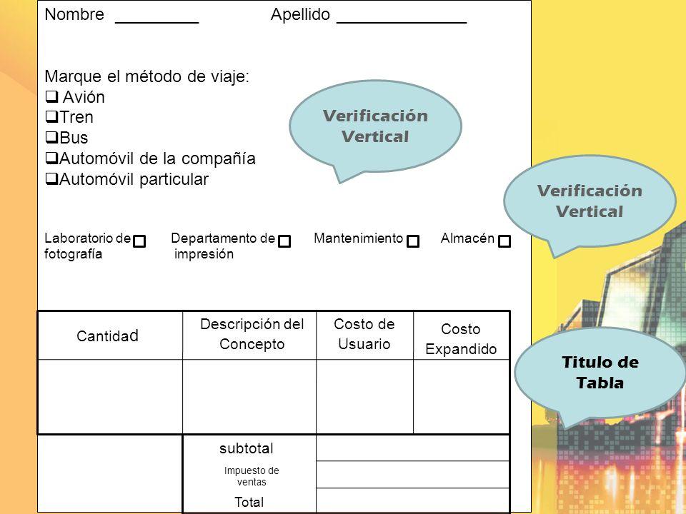 Nombre _________ Apellido ______________ Marque el método de viaje: Avión Tren Bus Automóvil de la compañía Automóvil particular Laboratorio de Depart